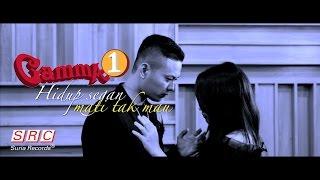 Hidup Segan Mati Tak Mau - Gamma 1 ( Official Video Lirik)