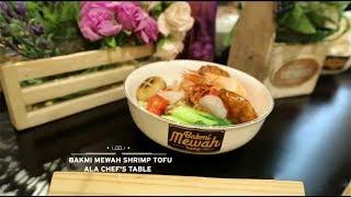 Video Chef's Table - Bakmi Mewah Shrimp Tofu MP3, 3GP, MP4, WEBM, AVI, FLV Desember 2018