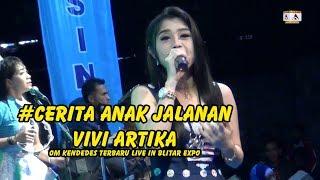 Vivi Artika - Cerita Anak Jalanan -  Om Kendedes Terbaru Live In Blitar Expo