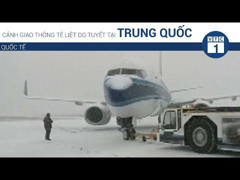Cảnh giao thông tê liệt do tuyết tại Trung Quốc | VTC1 - Thời lượng: 60 giây.