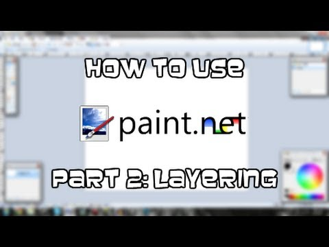Tutorial | How to Use paint.NET - Part 2: Layering