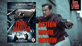THE FINAL MASTER ( 2015 Fan Liao  ) aka Shi Fu / The Master Action Movie Review