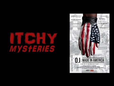 Itchy Mysteries: O.J. Made in America