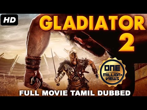 GLADIATOR 2 - Tamil Dubbed Hollywood Movies Full Movie HD | Tamil Movies | Tamil Dubbed Movies