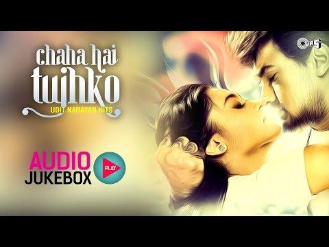 Video Udit Narayan Hits Songs Non Stop - Audio Jukebox   Chaha Hai Tujhko download in MP3, 3GP, MP4, WEBM, AVI, FLV January 2017