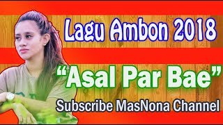 Video Lagu Ambon Terbaru 2018 | Asal Par Bae | Lirik MP3, 3GP, MP4, WEBM, AVI, FLV Juli 2018