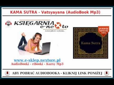 KAMASUTRA - Podróż do Erotycznego Świata! - Vatsyayana (AudioBook Mp3) - Sztuka Kochania (+18)