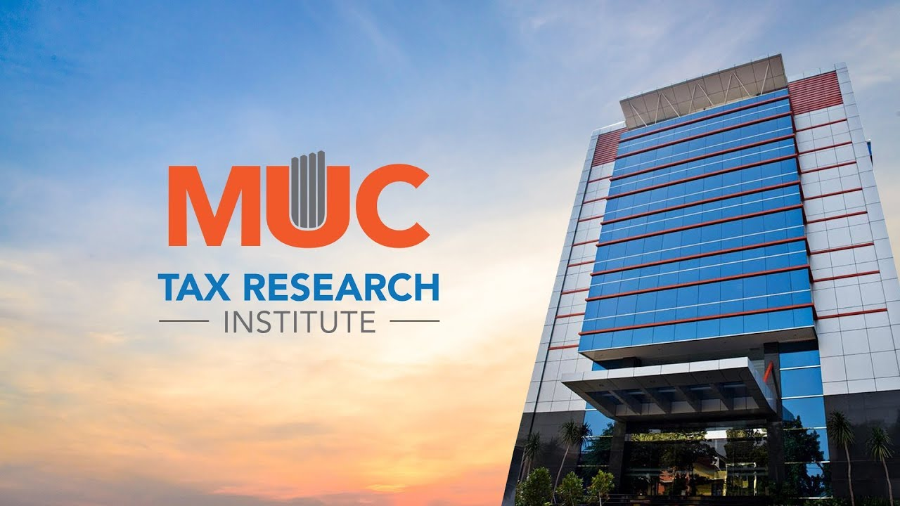 MUC Tax Research Institute: Enlightening People for Better Tax Environment
