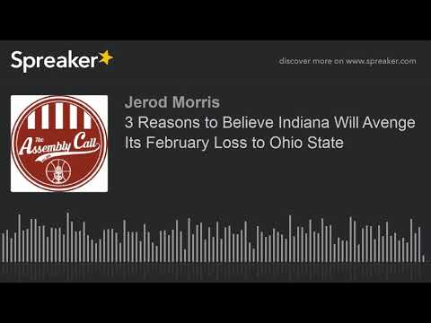 3 Reasons to Believe Indiana Will Avenge Its February Loss to Ohio State