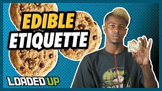 Edible Etiquette | Weed Code by Loaded Up