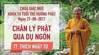 Chân lý Phật qua 5 dụ ngôn - TT. Thích Nhật Từ