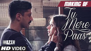 TU MERE PAAS Making Video Wazir, Farhan Akhtar, Aditi Rao
