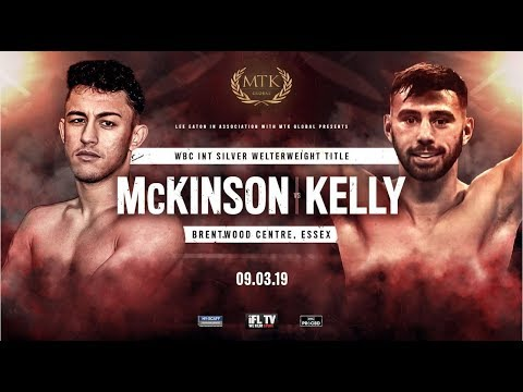 LIVE BOXING! - MTK GLOBAL PRESENTS ... 'FIGHT NIGHT BRENTWOOD' (McKINSON V KELLY & FEAT. ISAAC LOWE)