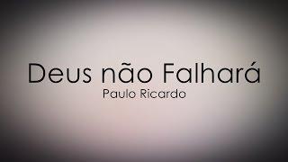 Tema 062 - Deus Não Falhará - Paulo Ricardo (davi Sacer)