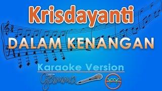 Video Krisdayanti - Dalam Kenangan (Karaoke Tanpa Vokal) by GMusic MP3, 3GP, MP4, WEBM, AVI, FLV Juli 2018