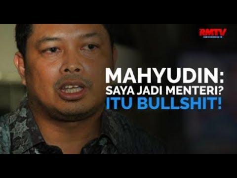Mahyudin: Saya Jadi Menteri? Itu Bullshit!