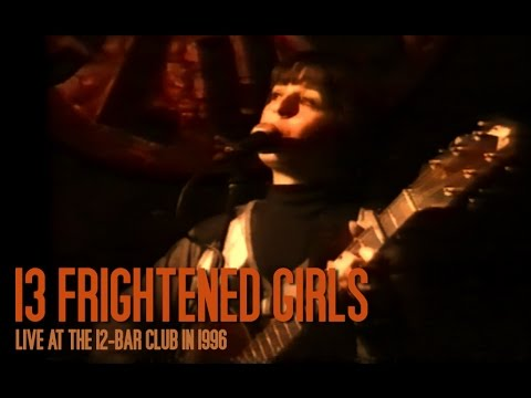 13 FRIGHTENED GIRLS - live at the 12 Bar Club, London 1996