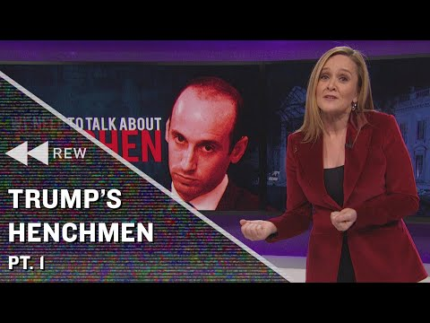 Full Frontal Rewind: Sam's Takes Trump's Henchmen Pt. 1 | Full Frontal on TBS
