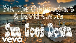 Download Lagu Sia, The Chainsmokers & David Guetta - Sun Goes Down/ Lyric Video) Mp3