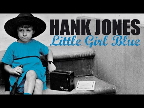 Hank Jones – Little Girl Blue