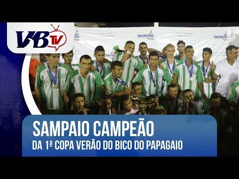 VBTv | Sampaio � campe�o da 1� Copa Ver�o do Bico do Papagaio