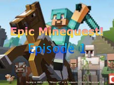 Epic Minequest! Episode 1