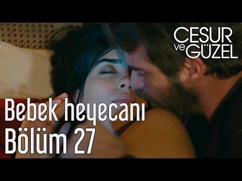 Video Cesur ve Güzel 27. Bölüm - Cesur ve Sühan'ın Bebek Heyecanı download in MP3, 3GP, MP4, WEBM, AVI, FLV January 2017
