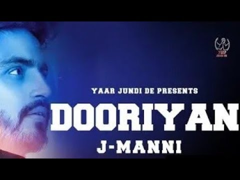 DOORIYAN | Full Video | J MANNI | New Punjabi Songs 2018 | Latest Punjabi Songs 2018 | Channo Tv |