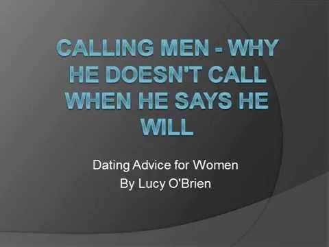 Calling Men   Why He Doesn't Call When He Says He Will