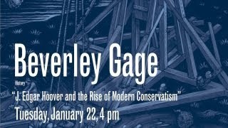 In The Company Of Scholars Lecture: J. Edgar Hoover And The Rise Of Modern Conservatism