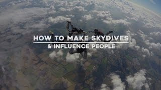 How to Make Skydives and Influence People | Skydiving Documentary