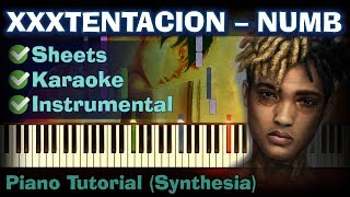 XXXTENTACION - Numb | Piano Tutorial | Synthesia| How to play | Sheets | Instrumental + karaoke