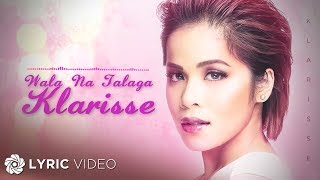 Download Lagu Klarisse De Guzman - Wala Na Talaga Mp3