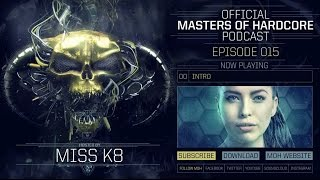 Video Miss K8 - Masters of Hardcore Podcast 015 MP3, 3GP, MP4, WEBM, AVI, FLV November 2017
