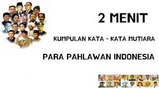 Download Video 2 MENIT KUMPULAN KATA MUTIARA PAHLAWAN INDONESIA MP3 3GP MP4