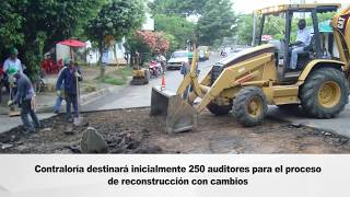 Ndp57 Contraloría destinará inicialmente 250 auditores para acompañar el proceso de reconstrucción con cambios
