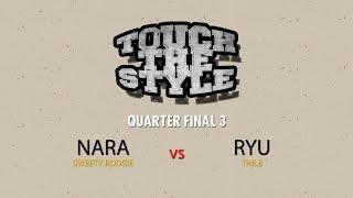 Nara vs Ryu – Touch The Style Vol.1 Quarter Final