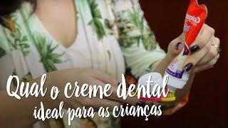 Fica a Dica - Qual o creme dental ideal para as crianças