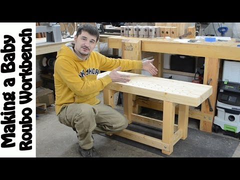 Making a Baby Roubo Work Bench