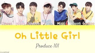 Video [Produce 101] Slate (슬레이트) - Oh Little Girl [HAN|ROM|ENG Color Coded Lyrics] MP3, 3GP, MP4, WEBM, AVI, FLV Juli 2018