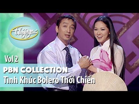 PBN Collection | Những Tình Khúc Bolero Thời Chinh Chiến (Vol 2) - Thời lượng: 32 phút.