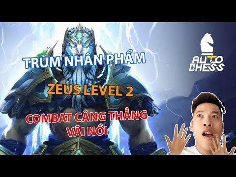 Trùm Nhân Phẩm - Zeus Level 2 | Combat Căng Vãi Nồi - Trâu Auto Chess - Thời lượng: 46 phút.