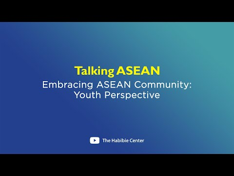 17th TALKING ASEAN Embracing ASEAN Community : Youth Perspective