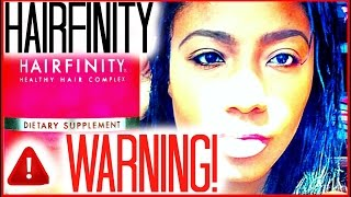 PLEASE WATCH BEFORE YOU BUY HAIRFINITY!! A WARNING & HONEST HAIRFINITY REVIEW - YouTube