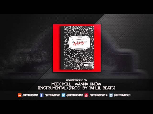 Meek Mill Wanna Know Instrumental