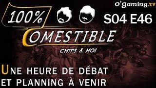 Une heure de débat et planning à venir - 100% Comestible S04E46 - 24/11/15