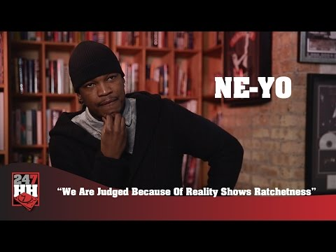 Ne-Yo - We Are Judged Because Of Reality Shows Ratchetness (247HH Exclusive)