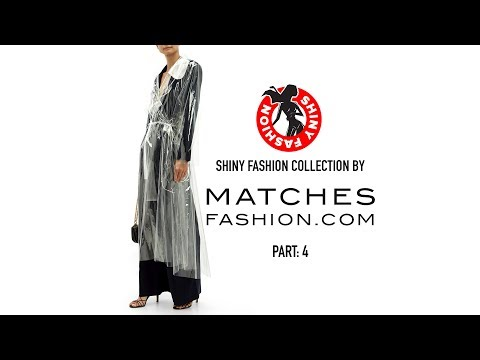 Shiny Fashion [MatchesFashion] P. 4 видео