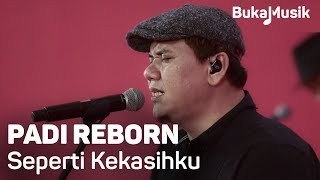 Padi Reborn - Seperti Kekasihku (with Lyrics) | BukaMusik 2.0