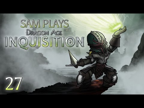 Sam Plays Dragon Age Inquisition! Ep. 27 - Evil Seekers